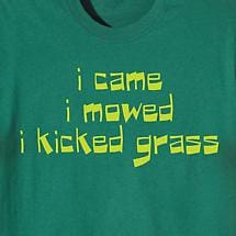 I Came. I Mowed. I Kicked Grass. Ladies T-Shirt