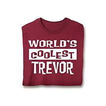 World's Coolest (Your Choice Of Name Goes Here) Shirt