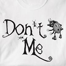 Don't Bug Me Shirt
