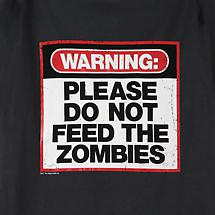 Warning: Please Do Not Feed The Zombies T-Shirt