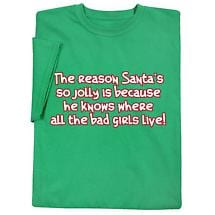 The Reason Santa's So Jolly Shirt