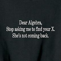 Dear Algebra, Stop Asking Me To Find Your X Shirt