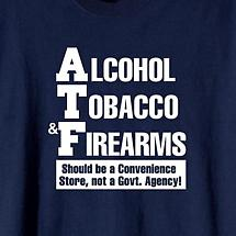 Alcohol Tobacco & Firearms Shirt