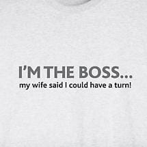 I'm The Boss… Shirt