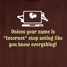 Unless Your Name Is Internet Shirts