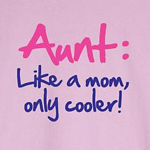 Aunt Like Mom Only Cooler Shirt