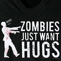 Zombies Just Want Hugs T-Shirt