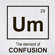 Um - The Element Of Confusion T-Shirt