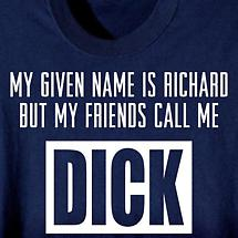 My Given Name Is Richard T-Shirt