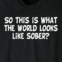 So This Is…Sober? Shirt