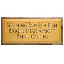 Nothing Makes A Fish Bigger Plaque
