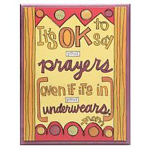 Prayers In Your Underwears Plaque