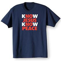 Know Jesus Know Peace T Shirt