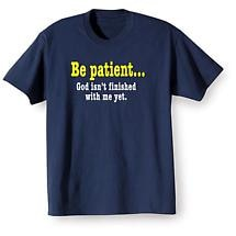Be Patient T-Shirt