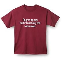Bacon Seeds T Shirt I'd Grow My Own Food
