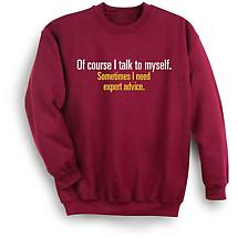Of Course I Talk To Myself Sweatshirt