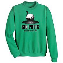 I Like Big Putts Sweatshirt