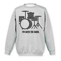 I'm With The Band Sweatshirt- Drums