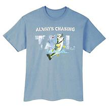 Always Chasing T-Shirt