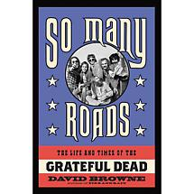 So Many Roads - The Life And Times Of The Grateful Dead