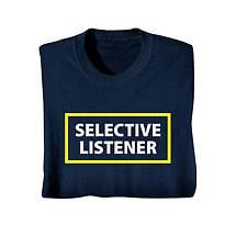 Selective Listener T-Shirt