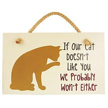 Our Cat Doesn't Like You Wall Plaque