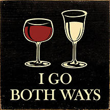 Both Ways Wine Plaque