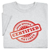"Personalized ""Your Name"" Certified Retired Shirt"