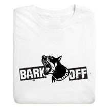 Bark Off T-Shirt