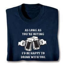 You're Buying I'm Drinking T-Shirt