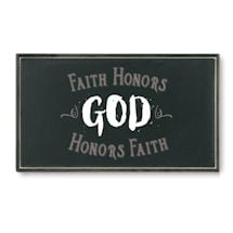 Faith Honors God Plaque