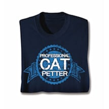 Professional Cat Petter Shirts