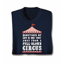 Sometimes My Life Is A Circus Shirts