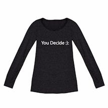 Ladies Long Sleeve You Decide :): T-Shirts