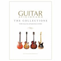 Guitar Aficianado: The Collections