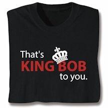 King Bob T-Shirts