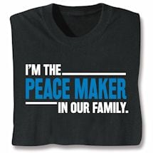 Peace Maker In Our Family Shirts