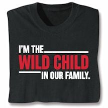 Wild Child In Our Family Shirts