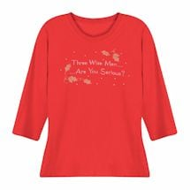 Holiday Humor Ladies T-Shirts- Three Wise Men