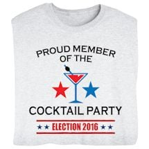 Proud Member of the Cocktail Party - Funny Presidential Election T-shirt