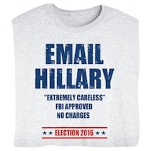 "Email Hillary ""Extremely Careless"" - Funny Presidential Election T-shirt"