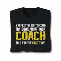 Doing What Your Coach Told You T-Shirt