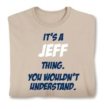Personalized It's A (Name) Thing. You Wouldn't Understand Shirt