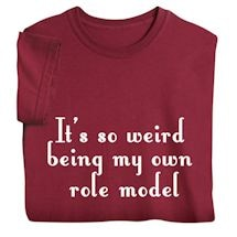 It's So Weird Being My Own Role Model Shirts