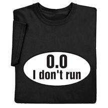 I Don't Run Shirts