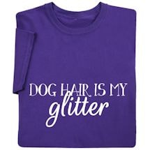 Dog Hair Is My Glitter Shirts