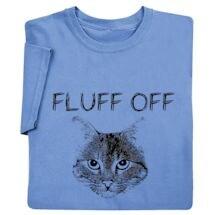 Fluff Off Shirts
