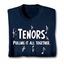 Parts Of A Choir Shirts - Tenors