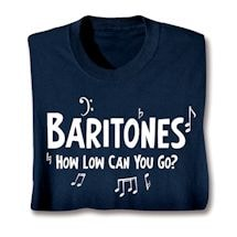 Parts Of A Choir Shirts - Baritones