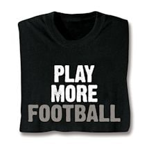 Only Three Words Shirts - Football